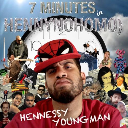7 minutes in henny nohomo
