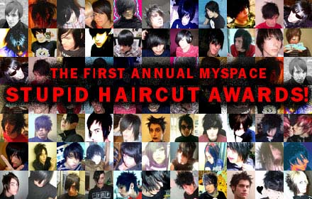 1st annual myspace stupid haircut awards!